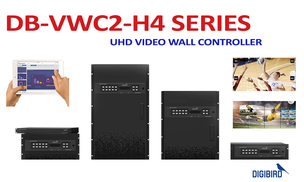 DIGIBIRD DB-VWC2-HR SERIES – UHD VIDEO WALL CONTROLLER